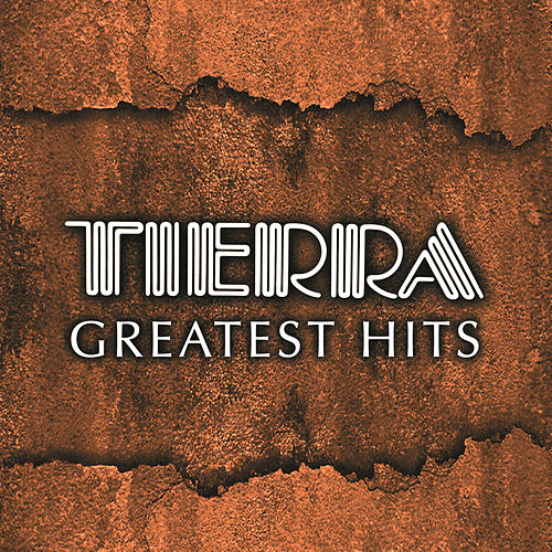 Play & Download Tierra Greatest Hits by Tierra | Napster