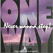 Play & Download Never wanna stop! by One Way | Napster
