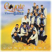 Play & Download Concedeme by El Coyote Y Su Banda | Napster