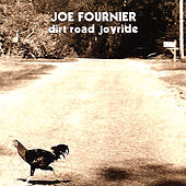 Play & Download Dirt Road Joyride by Joe Fournier | Napster