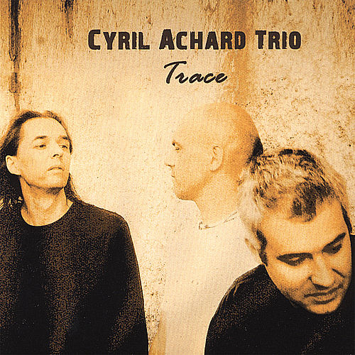 Play & Download Trace (Cd+Dvd) by Cyril Achard | Napster