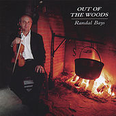 Out of the Woods by Randal Bays