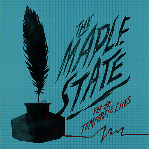 Play & Download For The Temperate Lives by The Maple State | Napster