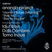 Moment Before Dreaming / Stalk You / Stay As You Are by Ananda Project