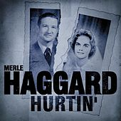 Play & Download Hurtin' by Merle Haggard | Napster