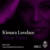 These Times by Kimara Lovelace
