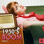 Play & Download 1950's Boom, Vol. 2 by Various Artists | Napster