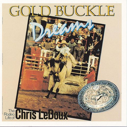 Play & Download Gold Buckle Dreams (Liberty) by Chris LeDoux | Napster