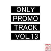 Only Promo Track, Vol. 13 by Various Artists
