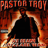 Play & Download We Ready I Declare War by Pastor Troy | Napster