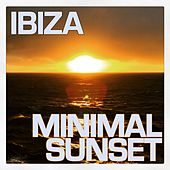 Play & Download Ibiza Minimal Sunset by Various Artists | Napster