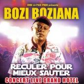 Reculer pour mieux sauter (Concert live Grand Hôtel) by Bozi Boziana