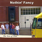Play & Download The Test of Time by Nothin' Fancy | Napster