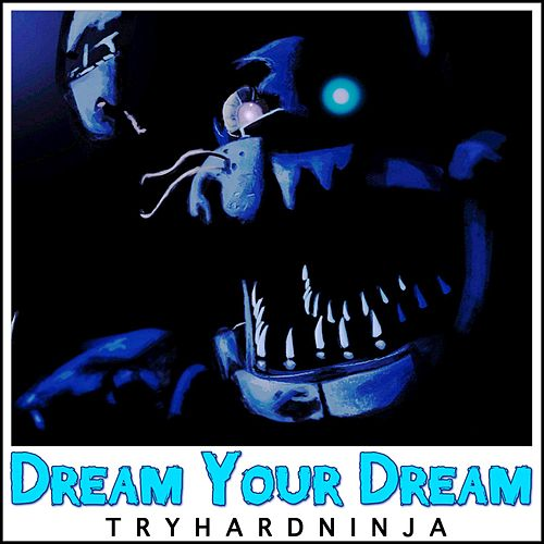Dream Your Dream by TryHardNinja