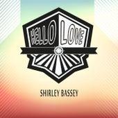 Hello Love by Shirley Bassey