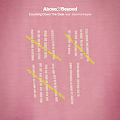 Play & Download Counting Down The Days (The Remixes) by Above & Beyond | Napster