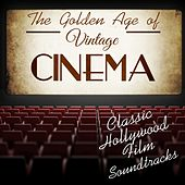 Play & Download The Golden Age of Vintage Cinema: Classic Hollywood Film Soundtracks by Various Artists | Napster