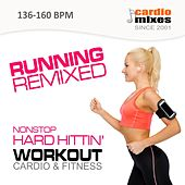 Play & Download Running Remixed! 2015 (Hard Hitting Nonstop Workout & Cardio Fitness @ 135-160 BPM) by Various Artists | Napster