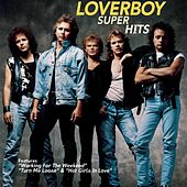Play & Download Super Hits by Loverboy | Napster