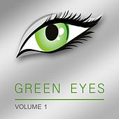 Green Eyes, Vol. 1 by Various Artists