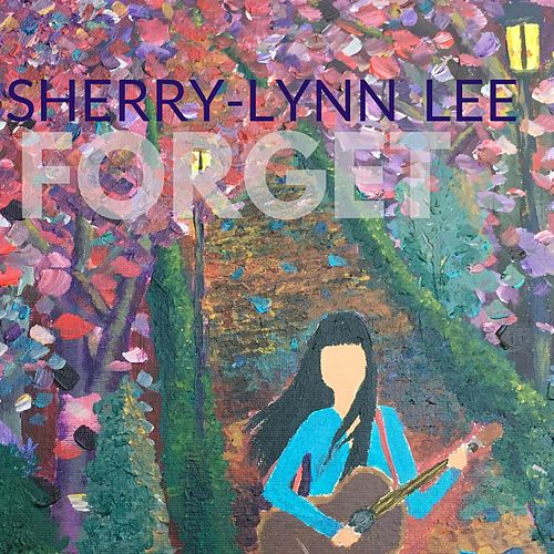 Forget by Sherry-Lynn Lee