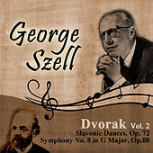 Dvorak, Vol. 2: Slavonic Dances, Op. 72 - Symphony No. 8 in G Major, Op.88 by George Szell
