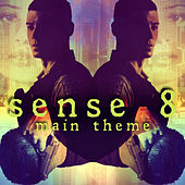 Play & Download Sense 8 Main Theme - Netflix Series by L'orchestra Cinematique | Napster