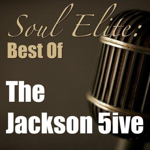 Soul Elite: Best Of The Jackson 5ive (Live) von The Jackson 5