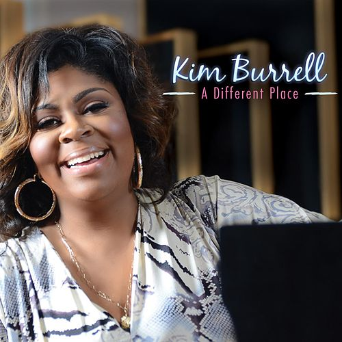 Play & Download A Different Place by Kim Burrell | Napster