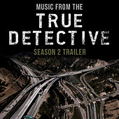Music from the True Detective Season 2 Trailer by L'orchestra Cinematique