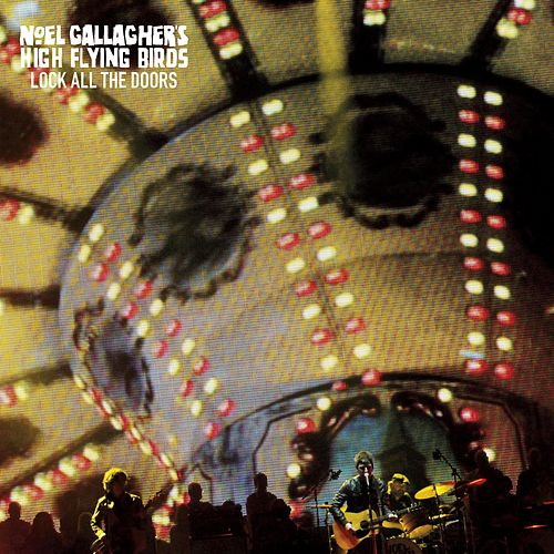 Play & Download Lock All the Doors by Noel Gallagher's High Flying Birds | Napster