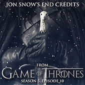 Jon Snow's End Credits, Episode 10 (From