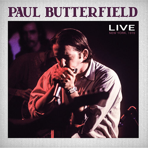 Play & Download Live by Paul Butterfield | Napster