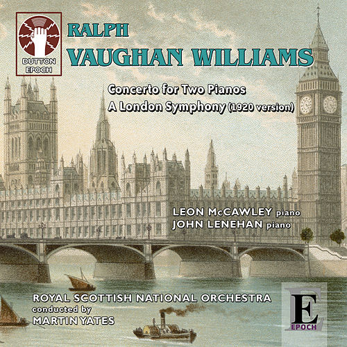 Play & Download Ralph Vaughan Williams: A London Symphony (1920 Version) by Royal Scottish National Orchestra | Napster