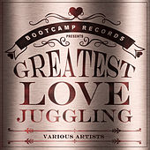 Play & Download The Greatest Love Juggling by Various Artists | Napster