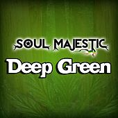 Play & Download Deep Green- Single by Soul Majestic | Napster
