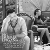 Play & Download No Quería Engañarte (Versión Balada Pop) by Víctor Manuelle | Napster