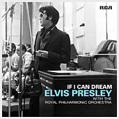 Play & Download If I Can Dream: Elvis Presley with the Royal Philharmonic Orchestra by Elvis Presley | Napster