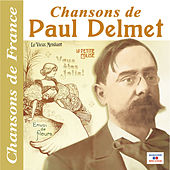 Play & Download Chansons de Paul Delmet (Collection