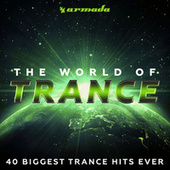 The World Of Trance (40 Biggest Trance Hits Ever) - Armada Music von Various Artists