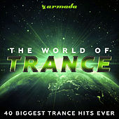 The World Of Trance (40 Biggest Trance Hits Ever) - Armada Music by Various Artists