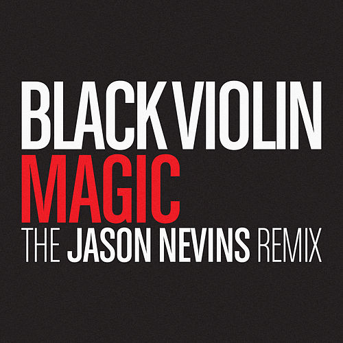 Magic (Jason Nevins Remix) by Black Violin