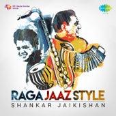 Play & Download Raga Jaaz Style: Shankar - Jaikishan by Shankar Jaikishan | Napster