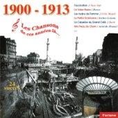 1900-1913, Les chansons de ces années-là (24 succès) by Various Artists