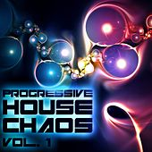 Progressive House Chaos, Vol. 1 - EP by Various Artists