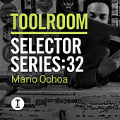 Play & Download Toolroom Selector Series: 32 Mario Ochoa by Various Artists | Napster