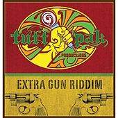 Extra Gun Riddim by Various Artists