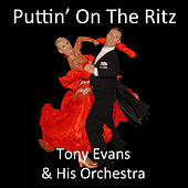 Play & Download Puttin' on the Ritz by Tony Evans | Napster