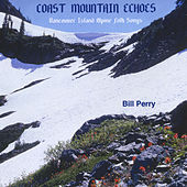 Play & Download Coast Mountain Echoes by Bill Perry | Napster