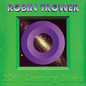 Play & Download 20th Century Blues by Robin Trower | Napster